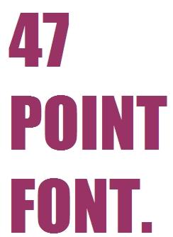 47pointfont
